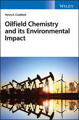 Craddock, Henry A. - Oilfield Chemistry and its Environmental Impact, ebook
