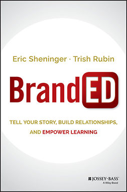 Rubin, Trish - BrandED: Tell Your Story, Build Relationships, and Empower Learning, e-bok