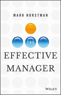 Horstman, Mark - The Effective Manager, e-bok