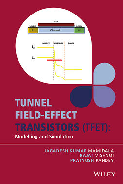Mamidala, Jagadesh Kumar - Tunnel Field-effect Transistors (TFET): Modelling and Simulation, e-bok