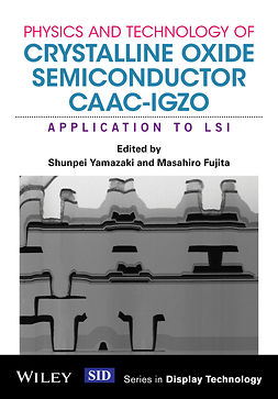Fujita, Masahiro - Physics and Technology of Crystalline Oxide Semiconductor CAAC-IGZO: Application to LSI, ebook