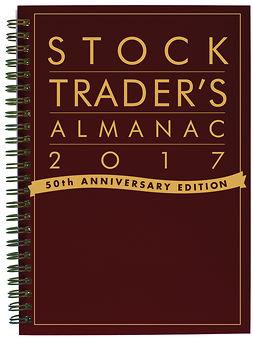 Hirsch, Jeffrey A. - Stock Trader's Almanac 2017, e-kirja