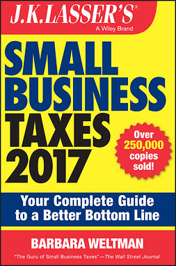 Weltman, Barbara - J.K. Lasser's Small Business Taxes 2017: Your Complete Guide to a Better Bottom Line, e-kirja