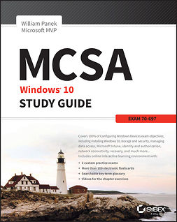 Panek, William - MCSA Microsoft Windows 10 Study Guide: Exam 70-697, ebook