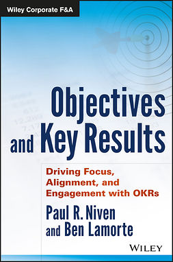 Lamorte, Ben - Objectives and Key Results: Driving Focus, Alignment, and Engagement with OKRs, e-bok