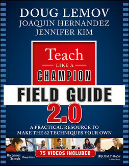 Hernandez, Joaquin - Teach Like a Champion Field Guide 2.0: A Practical Resource to Make the 62 Techniques Your Own, ebook