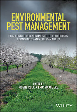 Coll, Moshe - Environmental Pest Management: Challenges for Agronomists, Ecologists, Economists and Policymakers, e-bok