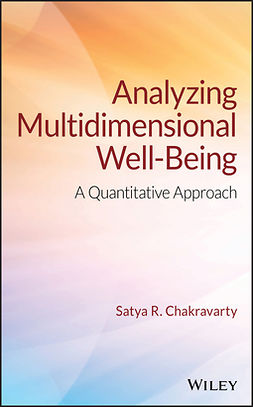 Chakravarty, Satya R. - Analyzing Multidimensional Well-Being: A Quantitative Approach, ebook