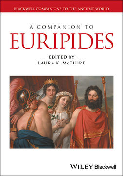 McClure, Laura K. - A Companion to Euripides, ebook