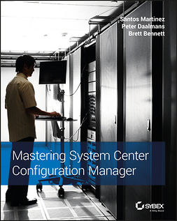 Bennett, Brett - Mastering System Center Configuration Manager, ebook