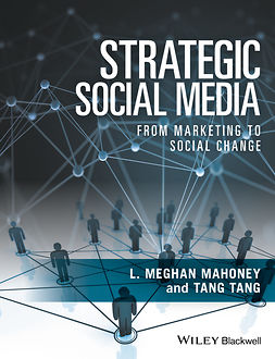 Mahoney, L. Meghan - Strategic Social Media: From Marketing to Social Change, ebook