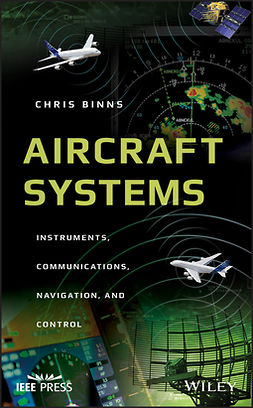 Binns, Chris - Aircraft Systems: Instruments, Communications, Navigation, and Control, ebook