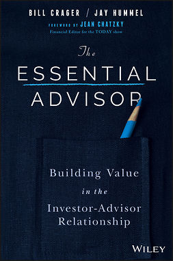 Chatzky, Jean Sherman - The Essential Advisor: Building Value in the Investor-Advisor Relationship, e-kirja