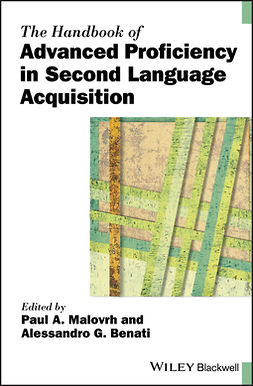 Benati, Alessandro G. - The Handbook of Advanced Proficiency in Second Language Acquisition, ebook