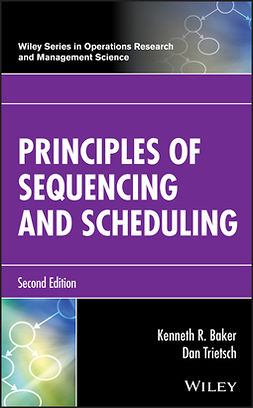 Baker, Kenneth R. - Principles of Sequencing and Scheduling, ebook