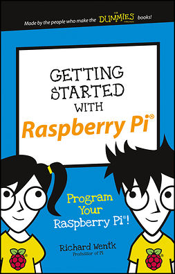 Wentk, Richard - Getting Started with Raspberry Pi: Program Your Raspberry Pi!, e-bok