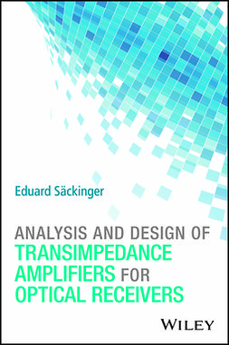 Säckinger, Eduard - Analysis and Design of Transimpedance Amplifiers for Optical Receivers, e-kirja