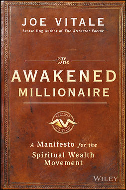 Vitale, Joe - The Awakened Millionaire: A Manifesto for the Spiritual Wealth Movement, ebook