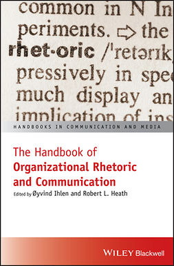 Heath, Robert L. - The Handbook of Organizational Rhetoric and Communication, ebook