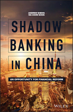 Sheng, Andrew - Shadow Banking in China: An Opportunity for Financial Reform, e-kirja