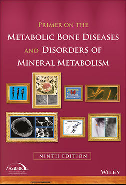 Bilezikian, John P. - Primer on the Metabolic Bone Diseases and Disorders of Mineral Metabolism, ebook