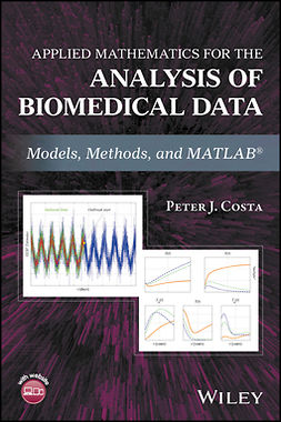 Costa, Peter J. - Applied Mathematics for the Analysis of Biomedical Data: Models, Methods, and MATLAB, e-bok