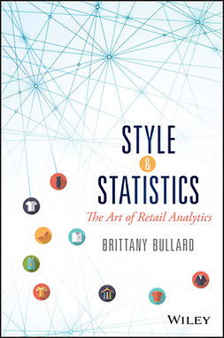 Bullard, Brittany - Style and Statistics: The Art of Retail Analytics, e-kirja