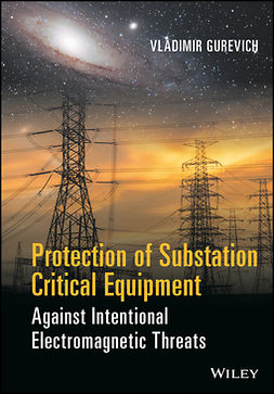 Gurevich, Vladimir - Protection of Substation Critical Equipment Against Intentional Electromagnetic Threats, ebook