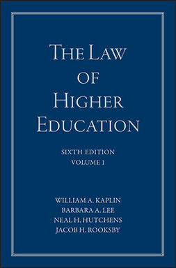 Hutchens, Neal H. - The Law of Higher Education, A Comprehensive Guide to Legal Implications of Administrative Decision Making, ebook