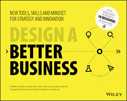 Lieshout, Maarten van - Design a Better Business: New Tools, Skills, and Mindset for Strategy and Innovation, ebook