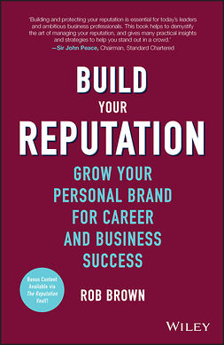 Brown, Rob - Build Your Reputation: Grow Your Personal Brand for Career and Business Success, e-kirja