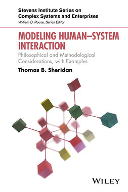 Sheridan, Thomas B. - Modeling Human–System Interaction: Philosophical and Methodological Considerations, with Examples, ebook