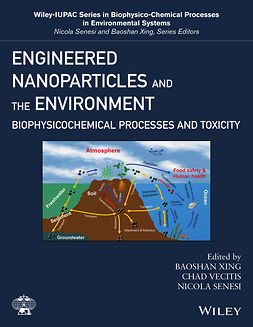Senesi, Nicola - Engineered Nanoparticles and the Environment: Biophysicochemical Processes and Toxicity, ebook