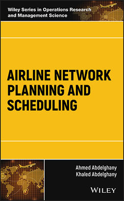 Abdelghany, Ahmed - Airline Network Planning and Scheduling, ebook