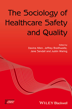 Allen, Davina - The Sociology of Healthcare Safety and Quality, e-kirja