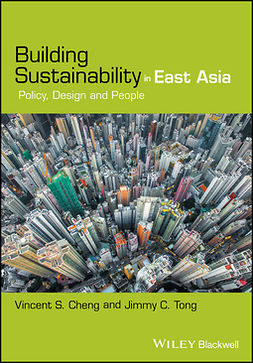 Cheng, Vincent S. - Building Sustainability in East Asia: Policy, Design and People, e-bok