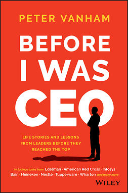 Vanham, Peter - Before I Was CEO: Life Stories and Lessons from Leaders Before They Reached the Top, e-bok