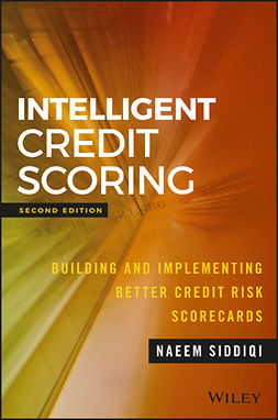 Siddiqi, Naeem - Intelligent Credit Scoring: Building and Implementing Better Credit Risk Scorecards, ebook
