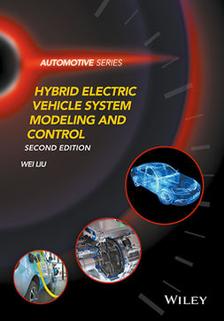 Liu, Wei - Hybrid Electric Vehicle System Modeling and Control, ebook