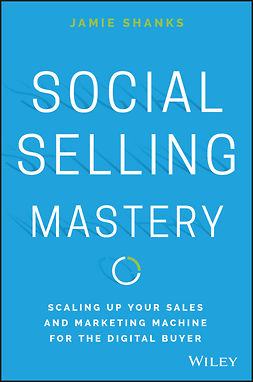 Shanks, Jamie - Social Selling Mastery, ebook