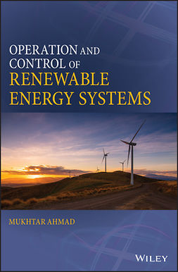Ahmad, Mukhtar - Operation and Control of Renewable Energy Systems, ebook