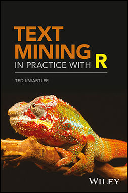 Kwartler, Ted - Text Mining in Practice with R, ebook
