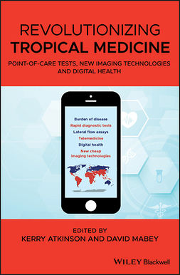 Atkinson, Kerry - Revolutionizing Tropical Medicine: Point-of-Care Tests, New Imaging Technologies and Digital Health, e-kirja