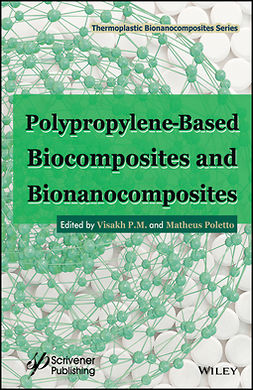 M., Visakh P. - Polypropylene-Based Biocomposites and Bionanocomposites, e-bok
