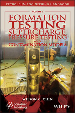 Chin, Wilson C. - Formation Testing: Supercharge, Pressure Testing, and Contamination Models, ebook
