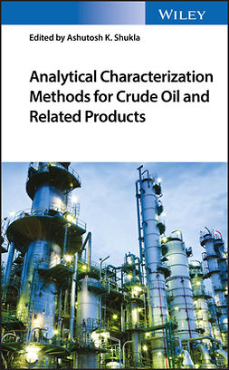 Shukla, Ashutosh - Analytical Characterization Methods for Crude Oil and Related Products, ebook