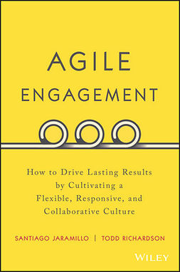 Jaramillo, Santiago - Agile Engagement: How to Drive Lasting Results by Cultivating a Flexible, Responsive, and Collaborative Culture, e-bok