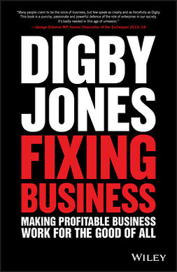 Jones, Digby - Fixing Business: Making Profitable Business Work for The Good of All, ebook