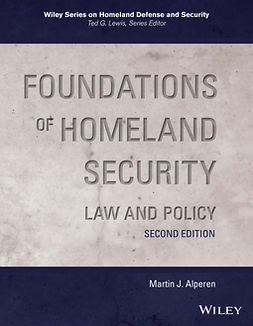 Alperen, Martin J. - Foundations of Homeland Security: Law and Policy, ebook