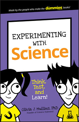 Mullins, Olivia J. - Experimenting with Science: Think, Test, and Learn!, ebook